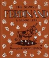 Ferdinand the Bull (or The Story of Ferdinand) by Munroe Leaf, illustrated by Robert Lawson, 1936