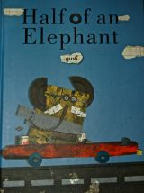 Half of an Elephant, 2004 in Mexico, 2006 in USA